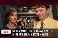 Vote - Seven Minutes in Heaven with Mike O'Brien: Kristen Wiig