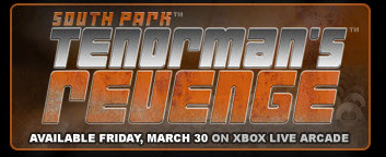 South Park - Tenorman's Revenge. Available Friday, March 30 on XBOX LIVE ARCADE