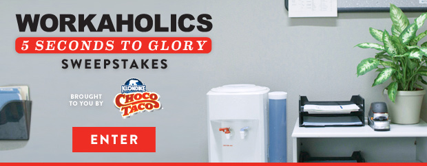 WORKAHOLICS - 5 SECONDS TO GLORY SWEEPSTAKES - CLICK HERE TO ENTER