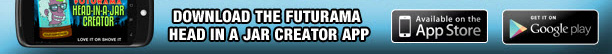 DOWNLOAD THE FUTURAMA HEAD IN A JAR CREATOR APP