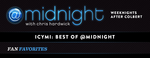 @midnight with chris hardwick. WEEKNIGHTS AFTER COLBERT