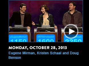 Monday, October 21, 2013. Eugene Mirman, Kristen Schaal and Doug Benson