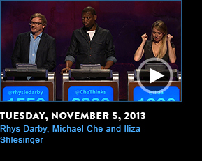 Tuesday, November 5, 2013. Rhys Darby, Michael Che, and Iliza Shlesinger