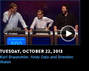 Tuesday, October 22, 2013. Kurt Braunohler, Andy Daly, and Brendon Walsh