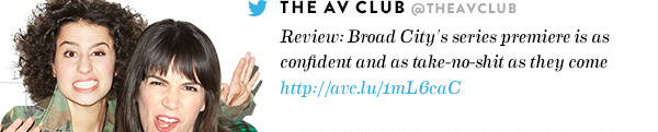@THEAVECLUB Review: Broad City's series premiere is as confident and as take-no-s--t as they come