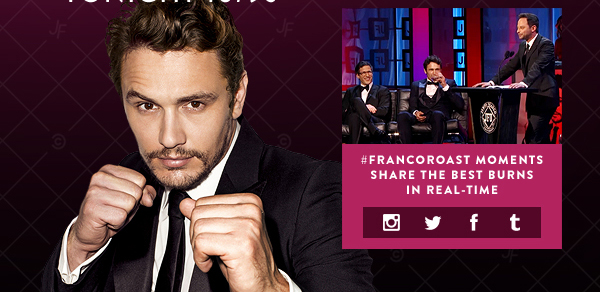 #FrancoRoast Moments. Share the best burns in real-time