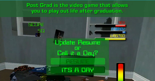 POST GRAD IS THE VIDEO GAME THAT ALLOWS YOU TO PLAY OUT LIFE AFTER GRADUATION