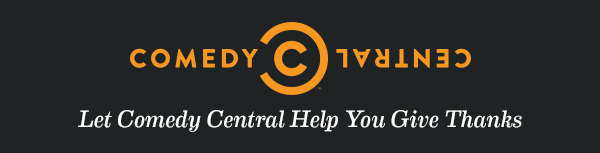 Let Comedy Central Help You Give Thanks