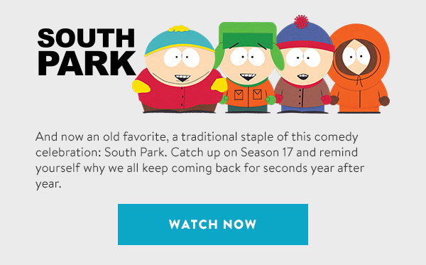 And now an old favorite, a traditional staple of this comedy celebration: South Park. Catch up on Season 17 and remind yourself why we all keep coming back for seconds year after year.