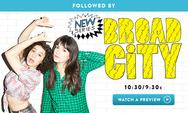 Followed by BROAD CITY